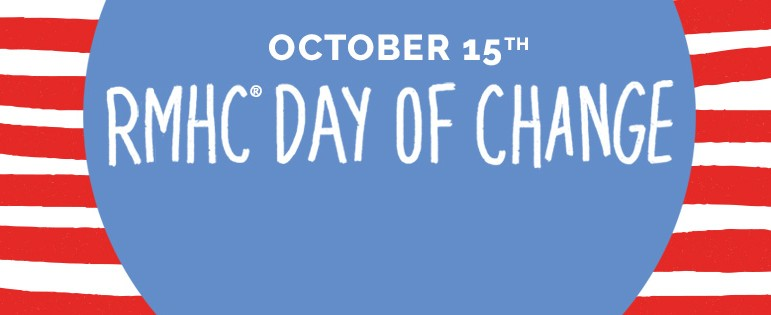 Celebrate Day of Change on October 15th by donating your spare change at a local McDonald's restaurant.